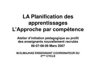 LA Planification des apprentissages L'Approche par compétence