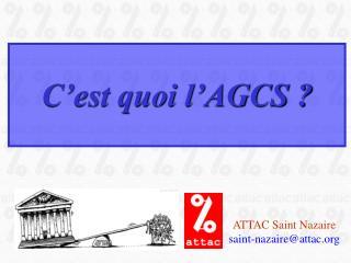 C'est quoi l'AGCS ?