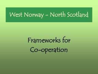 West Norway - North Scotland