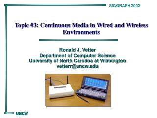 Topic #3: Continuous Media in Wired and Wireless Environments