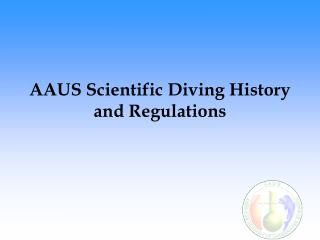 AAUS Scientific Diving History and Regulations