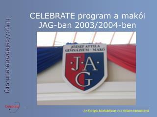 CELEBRATE program a makói JAG-ban 2003/2004-ben