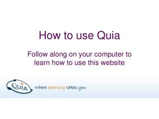 How to use Quia