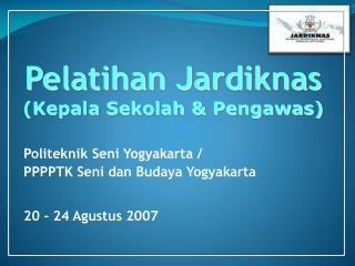 Politeknik Seni Yogyakarta /  PPPPTK Seni dan Budaya Yogyakarta 20 - 24 Agustus 2007