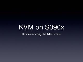 KVM on S390x