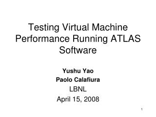 Testing Virtual Machine Performance Running ATLAS Software