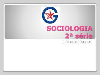 SOCIOLOGIA 2� s�rie