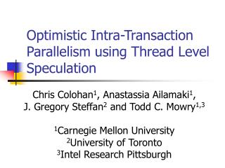 Optimistic Intra-Transaction Parallelism using Thread Level Speculation