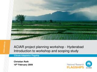 ACIAR project planning workshop - Hyderabad  Introduction to workshop and scoping study