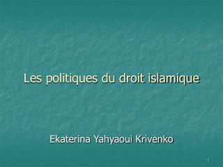Les politiques du droit islamique