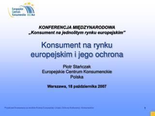 """KONFERENCJA MIĘDZYNARODOWA """"Konsument na jednolitym rynku europejskim"""""""