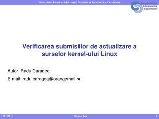 Verificarea submisiilor de actualizare a surselor kernel-ului Linux