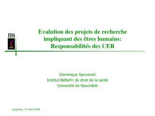Evalution des projets de recherche impliquant des êtres humains: Responsabilités des CER