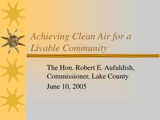 Achieving Clean Air for a Livable Community