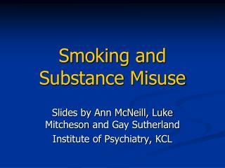 Smoking and Substance  M isuse