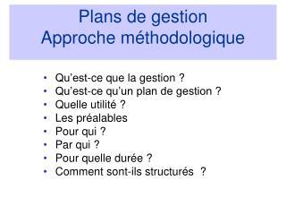 Plans de gestion Approche méthodologique