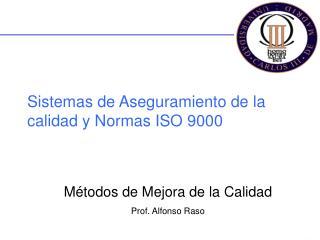 Sistemas de Aseguramiento de la calidad y Normas ISO 9000