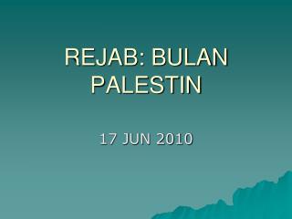 REJAB: BULAN PALESTIN