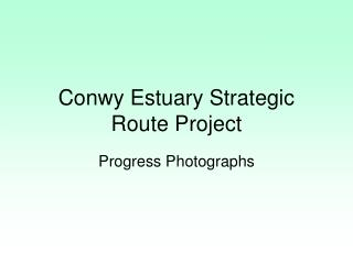 Conwy Estuary Strategic Route Project