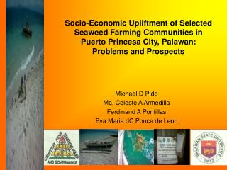 Socio-Economic Upliftment of Selected Seaweed Farming Communities in  Puerto Princesa City, Palawan:  Problems and Prosp