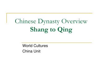 Chinese Dynasty Overview Shang to Qing