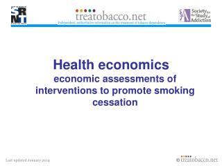 Health economics economic assessments of interventions to promote smoking cessation