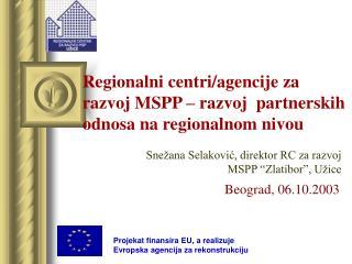 Regionalni centri/agencije za razvoj MSPP – razvoj  partnerskih odnosa na regionalnom nivou
