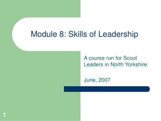 Module 8: Skills of Leadership