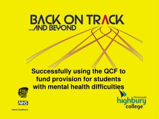 Successfully using the QCF to  fund provision for students  with mental health difficulties