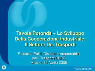 Tavola Rotonda – Lo Sviluppo Della Cooperazione Industriale: Il Settore Dei Trasporti