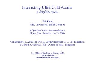 Interacting Ultra Cold Atoms a brief overview