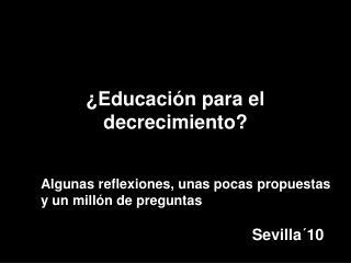 ¿Educación para el decrecimiento?