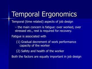 Temporal Ergonomics