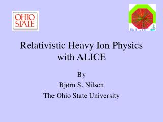 Relativistic Heavy Ion Physics with ALICE