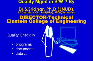 Quality Check in       •  programs       •  documents      •  data ...