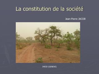 La constitution de la société