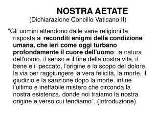 NOSTRA AETATE  (Dichiarazione Concilio Vaticano II)