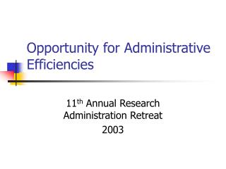 Opportunity for Administrative Efficiencies