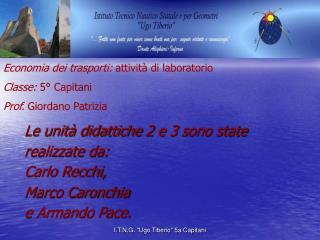 Le unità didattiche 2 e 3 sono state realizzate da:  Carlo Recchi,  Marco Caronchia