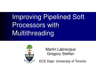 Improving Pipelined Soft Processors with Multithreading