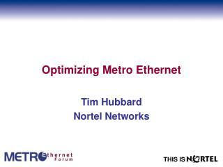 Optimizing Metro Ethernet