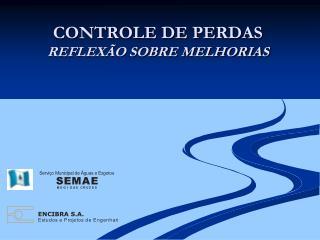 CONTROLE DE PERDAS   REFLEXÃO SOBRE MELHORIAS