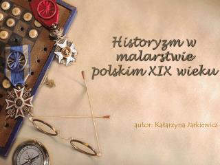 Historyzm w malarstwie polskim XIX wieku