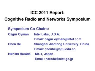 ICC 2011 Report:  Cognitive Radio and Networks Symposium