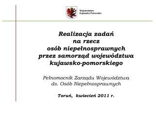 Realizacja zadań  na rzecz osób niepełnosprawnych  przez samorząd województwa kujawsko-pomorskiego
