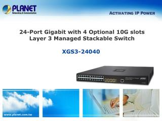 24-Port Gigabit with 4 Optional 10G slots Layer 3 Managed Stackable Switch