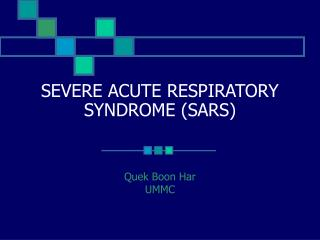 SEVERE ACUTE RESPIRATORY SYNDROME (SARS)