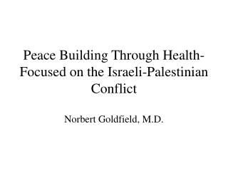 Peace Building Through Health- Focused on the Israeli-Palestinian Conflict
