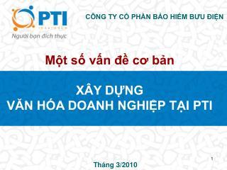 Một số vấn đề cơ bản XÂY DỰNG  VĂN HÓA DOANH NGHIỆP TẠI PTI