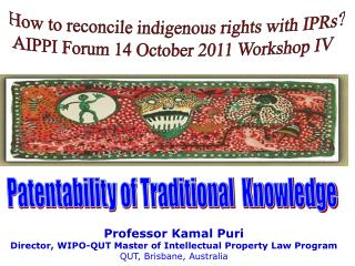 Professor Kamal Puri Director, WIPO-QUT Master of Intellectual Property Law Program